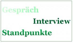 Gespräch, Interview, Standpunkte